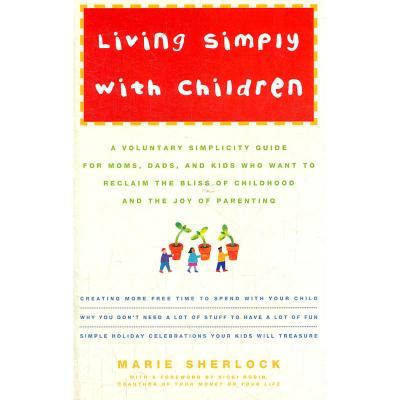 LIVING SIMPLY WITH CHILDREN(ISBN=9780609809013)