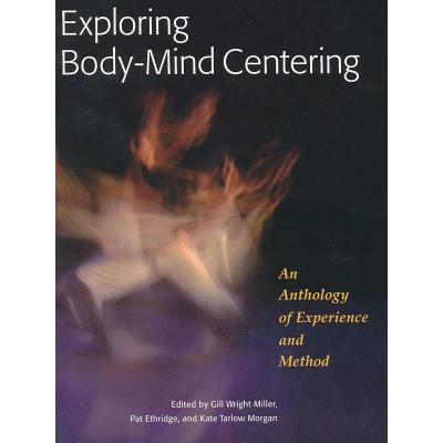 EXPLORING BODY-MIND CENTERING(ISBN=9781556439681)
